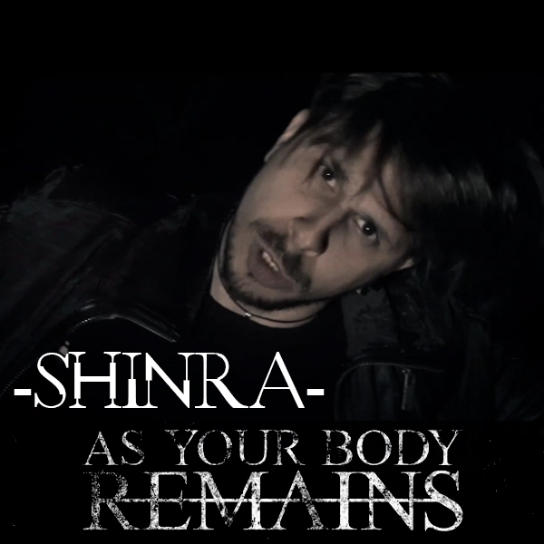 As Your Body Remains - SHINRA (Official Music Video)